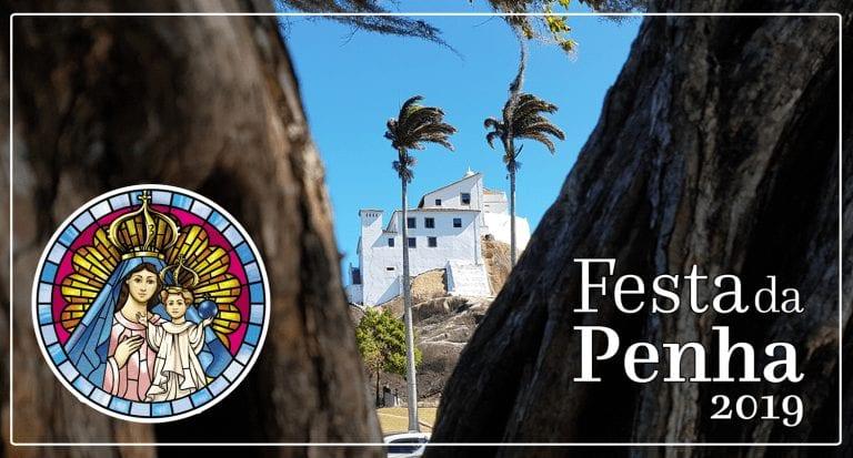 #FestadaPenha2019: Curiosidades e histórias da festa da padroeira