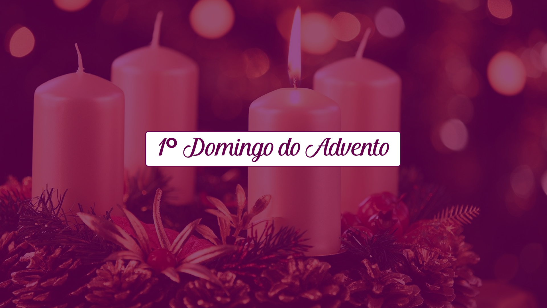 1º Domingo do Advento: Tempo de vigilância e de espera