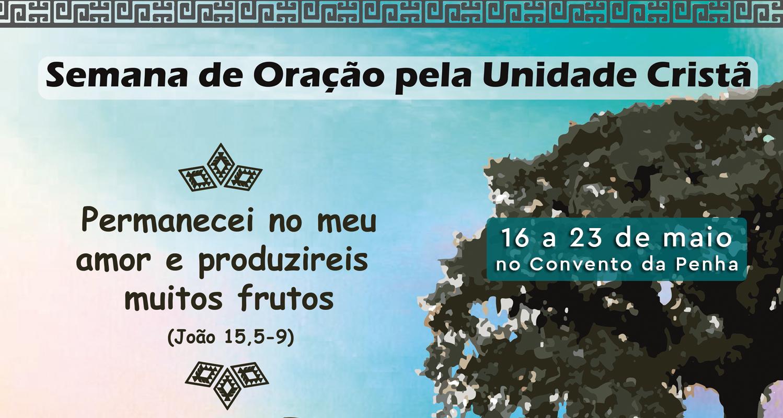 Semana de Oração pela Unidade Cristãs começa neste domingo (16)